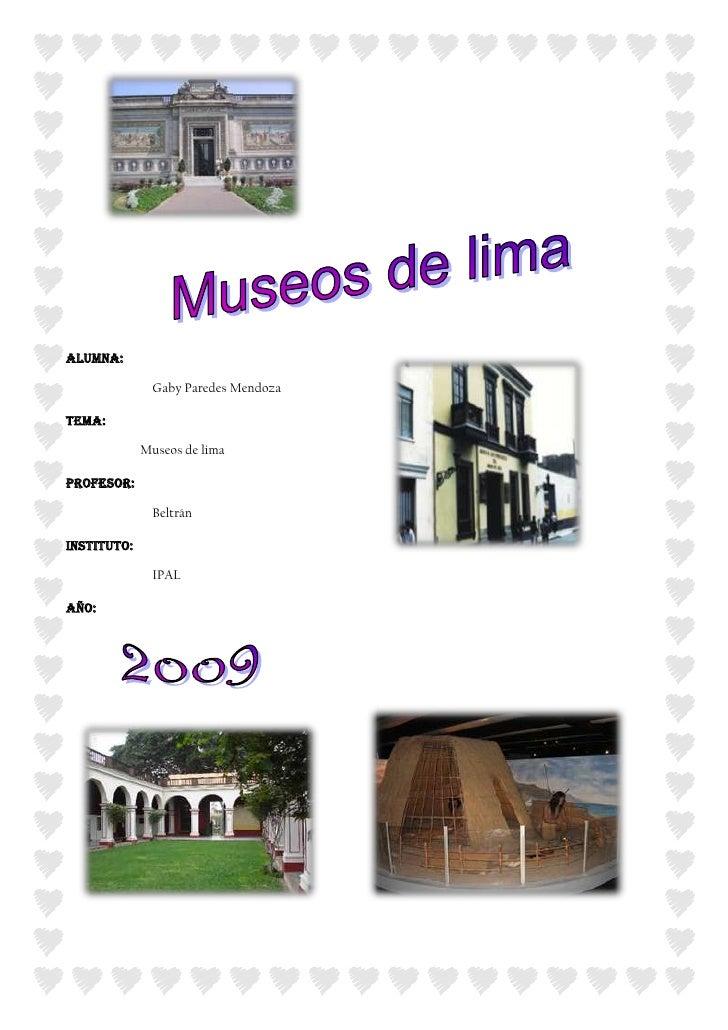 361950-190500<br />3352800170815ALUMNA: <br />Gaby Paredes Mendoza<br />TEMA:   <br />                      Museos de lima...