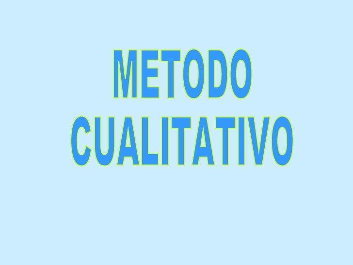METODO CUALITATIVO