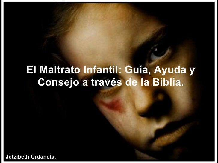 Presentación Power Point sobre el Maltrato Infantil  y Consejos a luz de la Biblia.