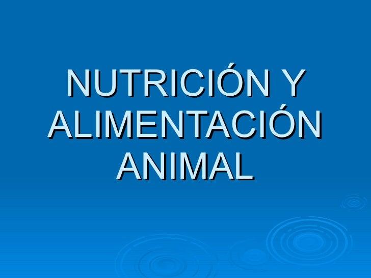 NUTRICIÓN Y ALIMENTACIÓN ANIMAL