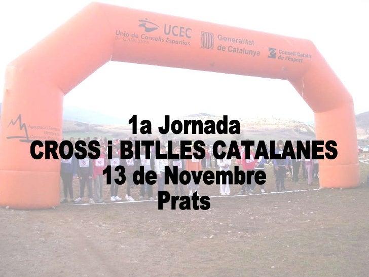 1a Jornada CROSS i BITLLES CATALANES 13 de Novembre Prats