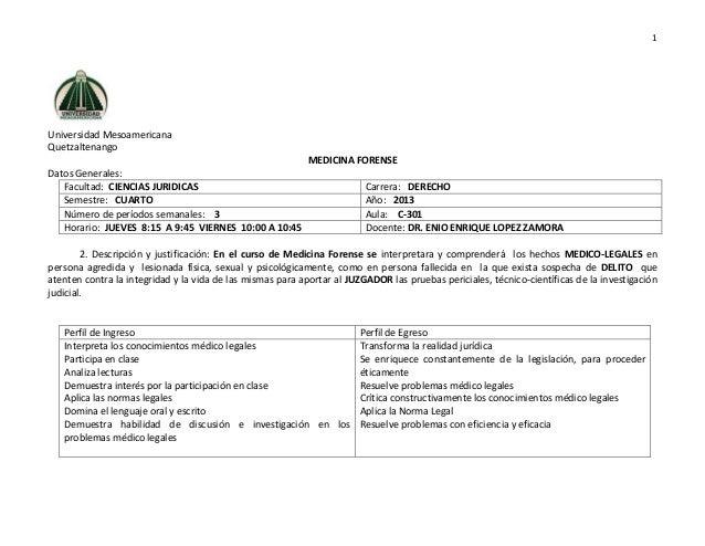 1 Universidad Mesoamericana Quetzaltenango MEDICINA FORENSE Datos Generales: Facultad: CIENCIAS JURIDICAS Carrera: DERECHO...