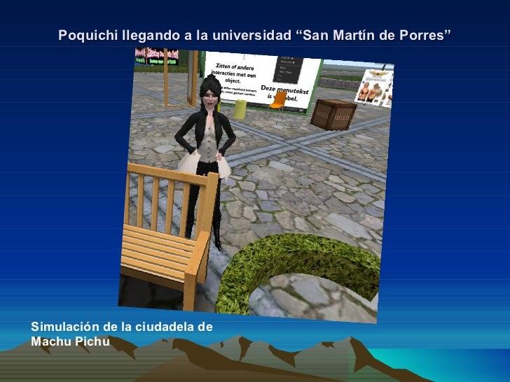 """Poquichi llegando a la universidad """"San Martín de Porres""""Simulación de la ciudadela deMachu Pichu"""