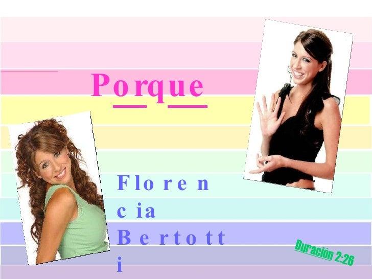 Florencia Bertotti P or q ue Duración  2:26