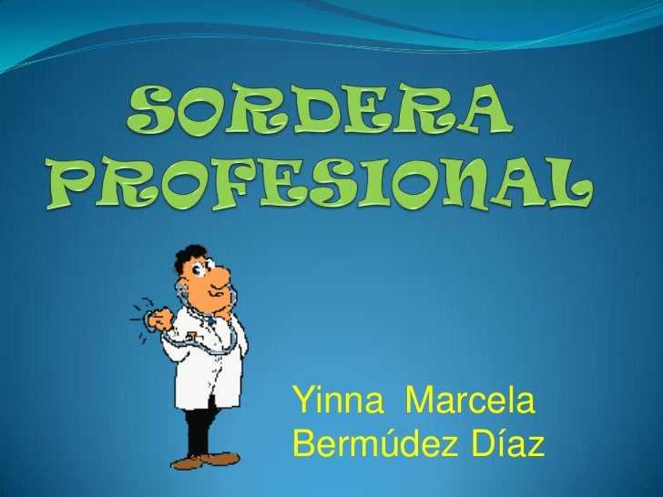SORDERA PROFESIONAL<br />Yinna  Marcela Bermúdez Díaz<br />