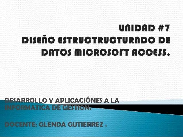 DESARROLLO Y APLICACIÓNES A LAINFORMATICA DE GESTION.DOCENTE: GLENDA GUTIERREZ .
