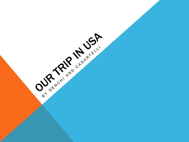 Our trip in usa<br />By genchi and Casartelli<br />