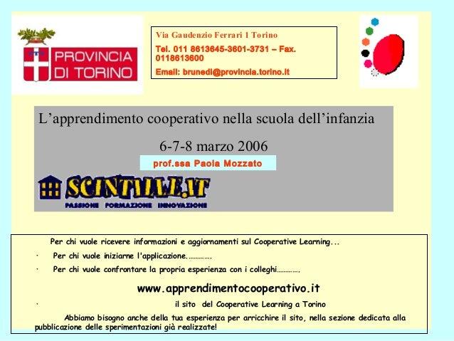 Via Gaudenzio Ferrari 1 Torino Tel. 011 8613645-3601-3731 – Fax. 0118613600 Email: brunedi@provincia.torino.it Per chi vuo...