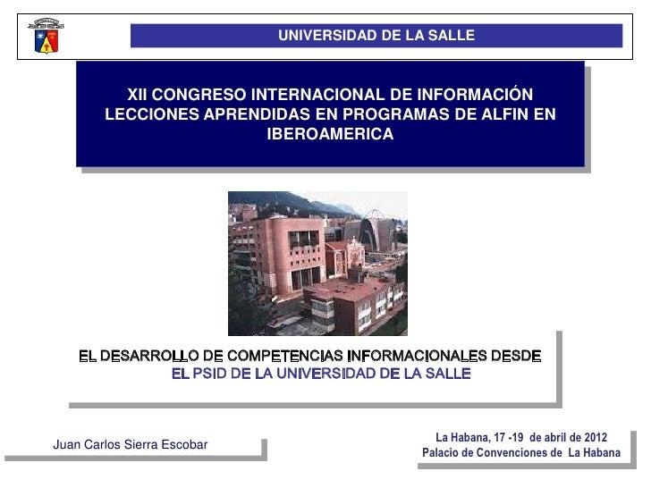 UNIVERSIDAD DE LA SALLE          XII CONGRESO INTERNACIONAL DE INFORMACIÓN        LECCIONES APRENDIDAS EN PROGRAMAS DE ALF...