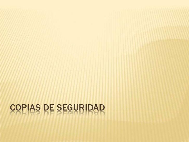 COPIAS DE SEGURIDAD<br />