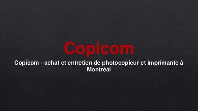 Copicom Copicom - achat et entretien de photocopieur et imprimante à Montréal