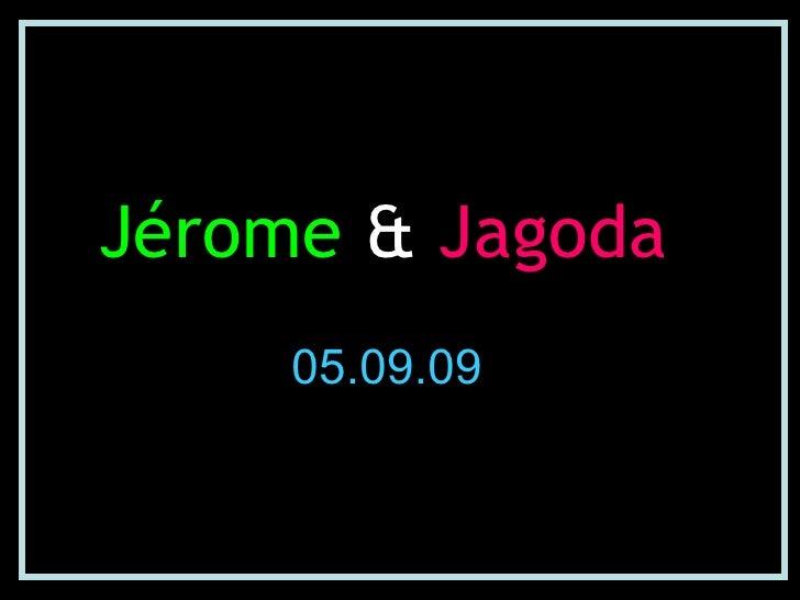 Jérome   &  Jagoda 05.09.09