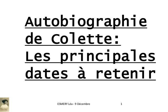 Autobiographie de Colette: Les principales dates à retenir ESMERY Léa - 9 Décembre  1