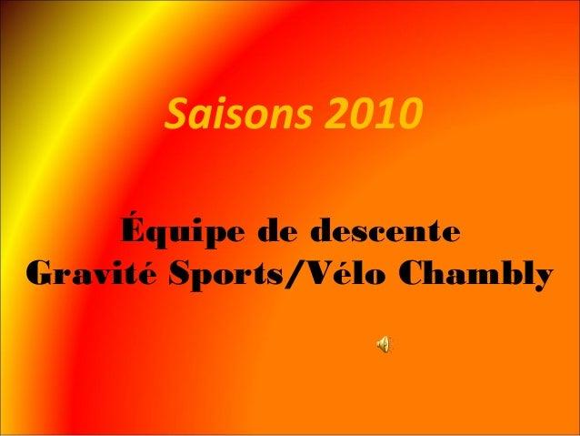 Équipe de descente Gravité Sports/Vélo Chambly Saisons 2010