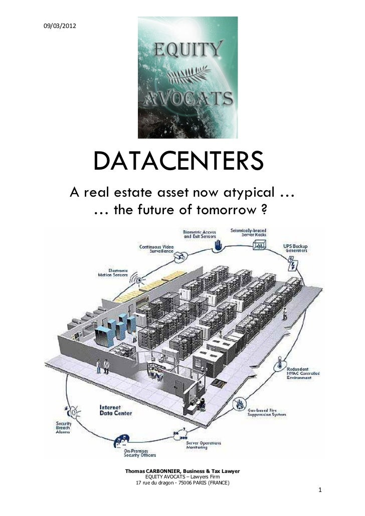 09/03/2012             DATACENTERS        A real estate asset now atypical …            … the future of tomorrow ?        ...