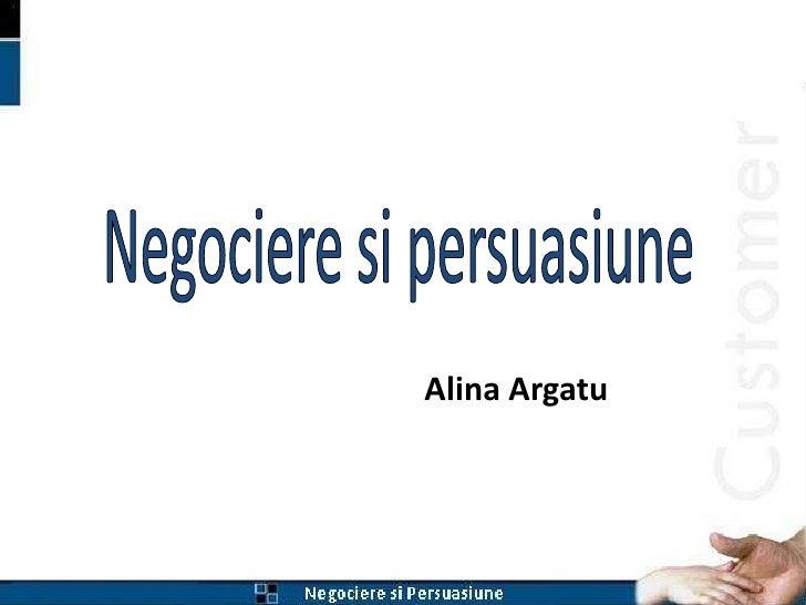 Negocieresi persuasiune<br />AlinaArgatu<br />