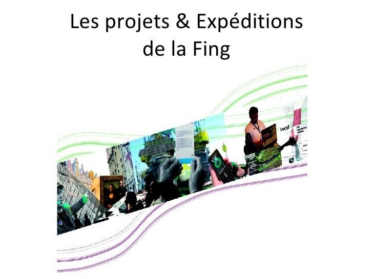 Les projets & Expéditions de la Fing