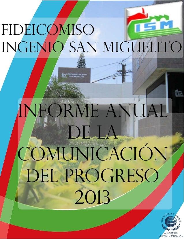 Informe Anual de la Comunicación del Progreso 2013 Fideicomiso Ingenio San Miguelito