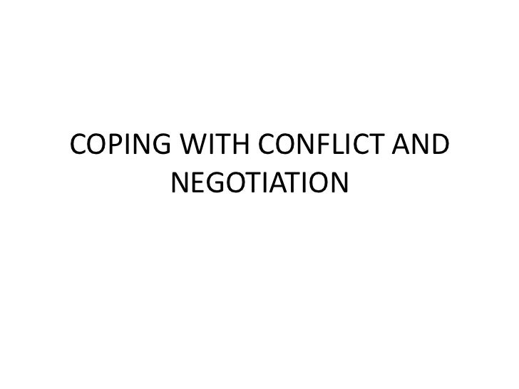COPING WITH CONFLICT AND      NEGOTIATION