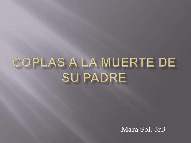 Coplas a la muerte de su padre<br />Mara Sol. 3rB<br />