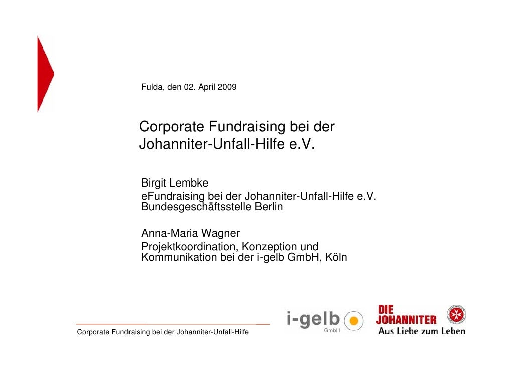 Fulda, den 02. April 2009                       Corporate Fundraising bei der                    Johanniter-Unfall-Hilfe e...