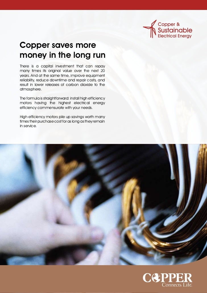 Copper saves moremoney in the long runThere is a capital investment that can repaymany times its original value over the n...
