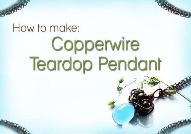 Copper wire teardrop pendant