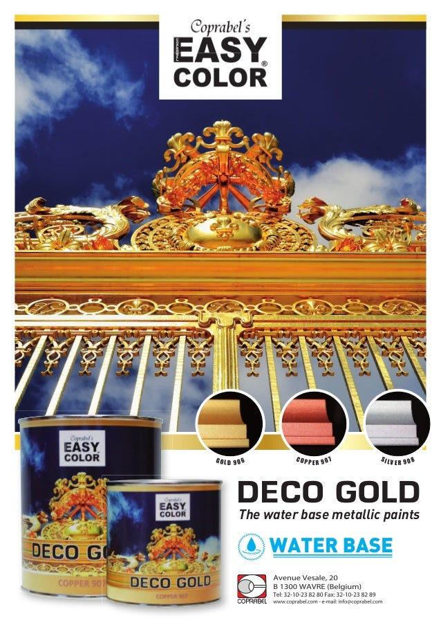 The water base metallic paints G O L D 9 0 6 C O P P E R 9 0 7 S I LV E R 9 0 8