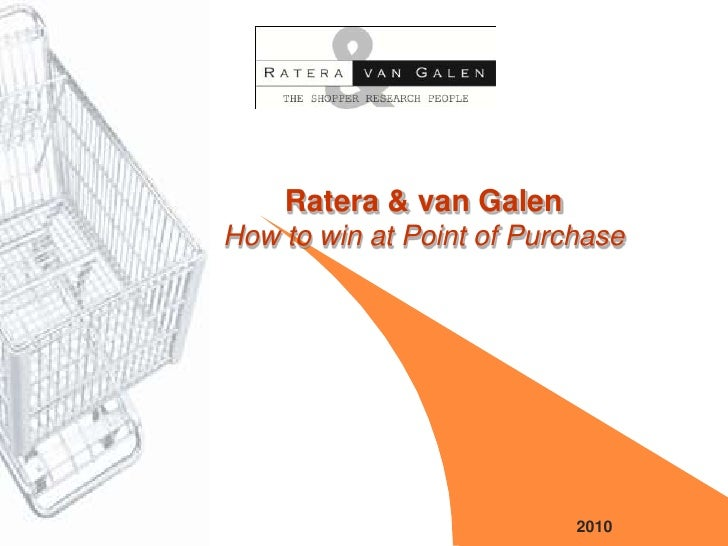 Ratera & van GalenHow to win at Point of Purchase                           2010