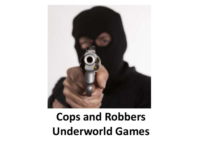 Cops and Robbers Underworld Games