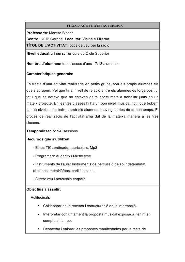 FITXA D'ACTIVITATS TAC I MÚSICA  Professor/a: Montse Biosca Centre: CEIP Garona Localitat: Vielha e Mijaran TÍTOL DE L'ACT...
