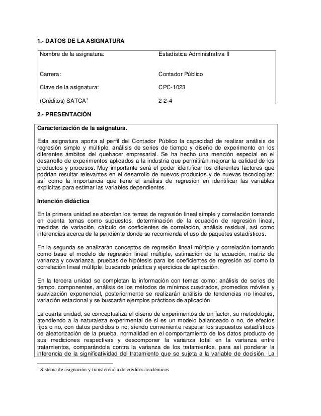 1.- DATOS DE LA ASIGNATURA Nombre de la asignatura: Carrera: Clave de la asignatura: (Créditos) SATCA1 Estadística Adminis...
