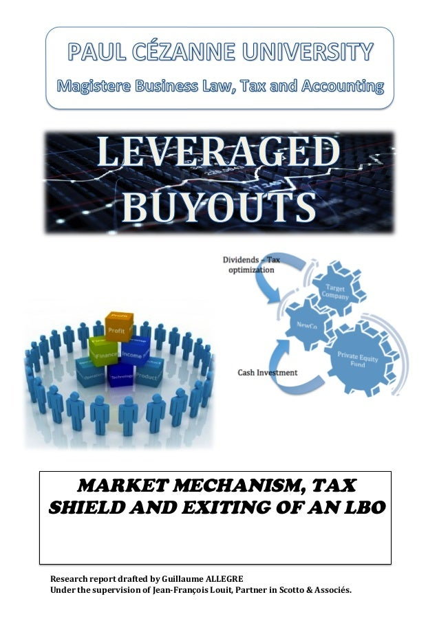 Leveraged-Buyouts; Market mechanism, Tax shield and exiting of an LBO