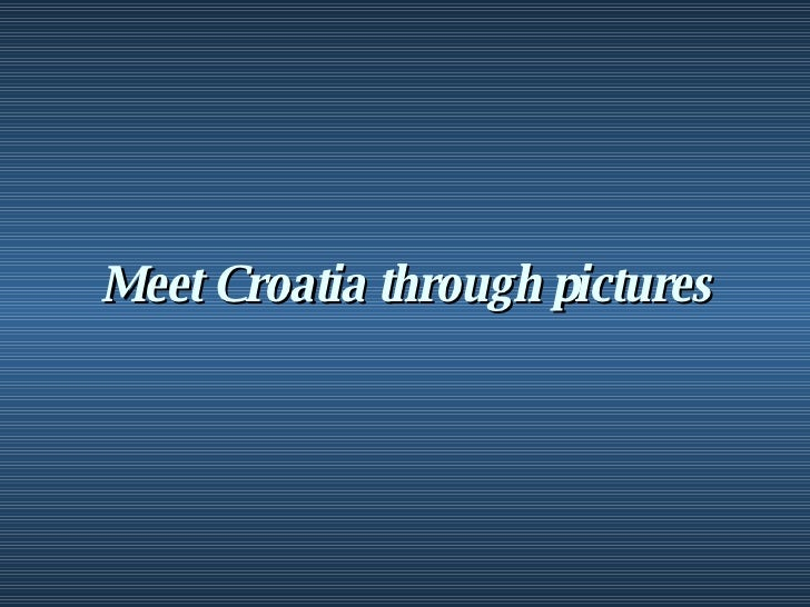 Meet Croatia through pictures
