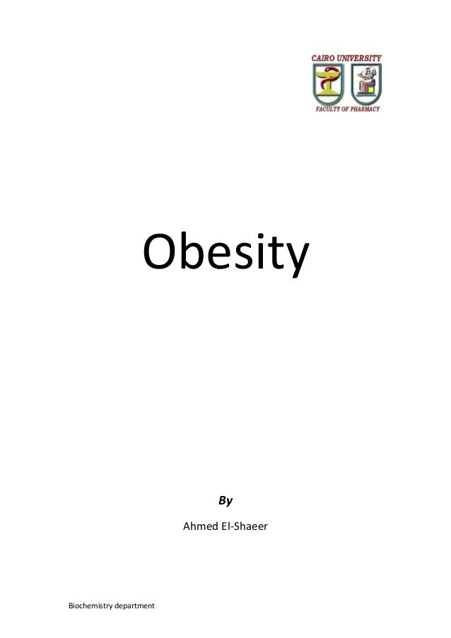 Biochemistry department Obesity By Ahmed El-Shaeer