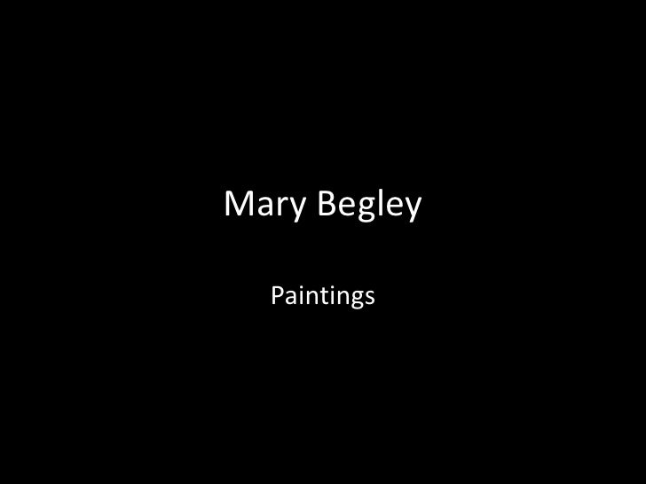 Mary Begley<br />Paintings<br />
