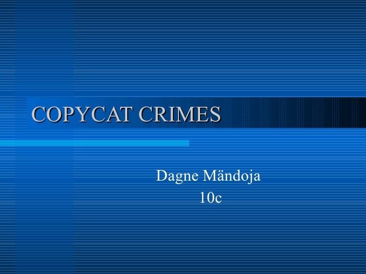 Copycat Crimes
