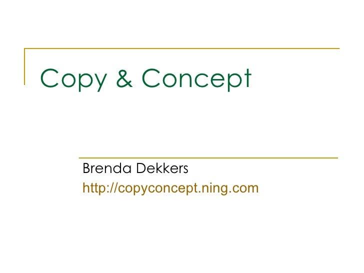 Copy & Concept Brenda Dekkers http:// copyconcept.ning.com