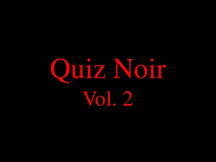 Quiz Noir Vol. 2 - Answers