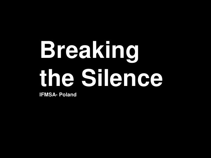 Breaking the Silence, Presentation (IFMSA Poland)