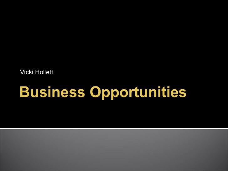 Vicki HollettBusiness Opportunities