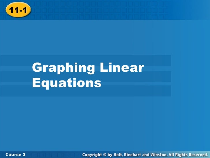 11-1 Graphing Linear Equations Course 3