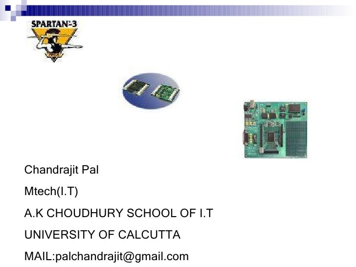 Chandrajit Pal Mtech(I.T) A.K CHOUDHURY SCHOOL OF I.T UNIVERSITY OF CALCUTTA MAIL:palchandrajit@gmail.com