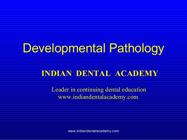 dental developmental  pathology /certified fixed orthodontic courses by Indian dental academy