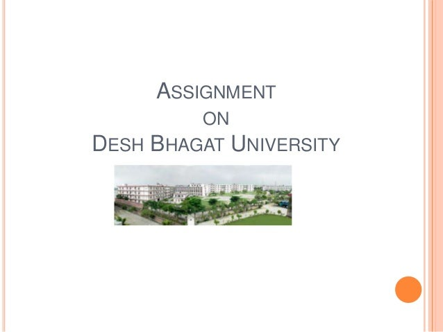 ASSIGNMENT ON DESH BHAGAT UNIVERSITY