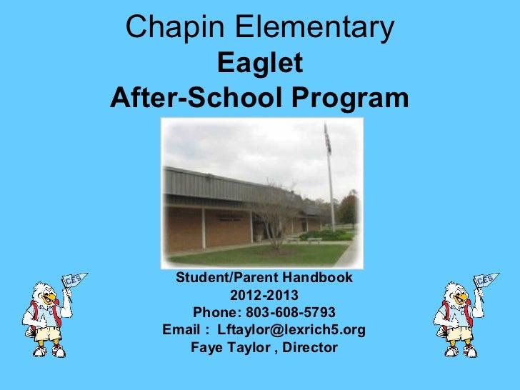 Chapin Elementary        EagletAfter-School Program    Student/Parent Handbook             2012-2013      Phone: 803-608-5...