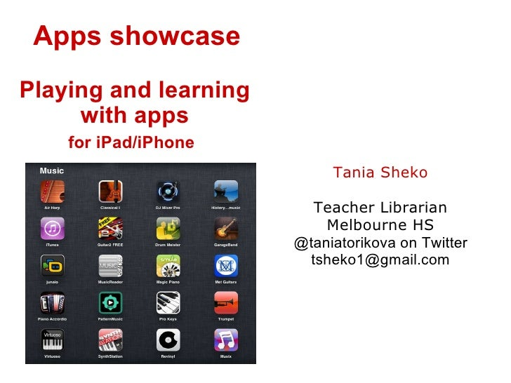 Apps showcase Playing and learning with apps for iPad/iPhone  Tania Sheko Teacher Librarian Melbourne HS @taniatorikova o...
