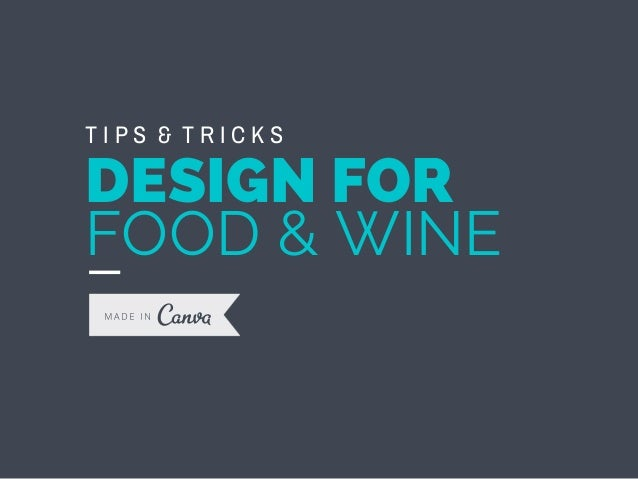 Tips And Tricks To Design For Food And Wine