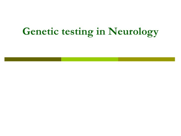 Genetic testing in Neurology