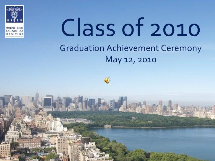 Class of 2010 Graduation Achievement Ceremony May 12, 2010